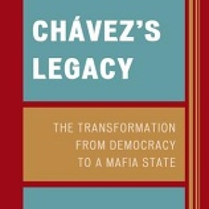 Chavez's Legacy: The Transformation from Democracy to a Mafia State